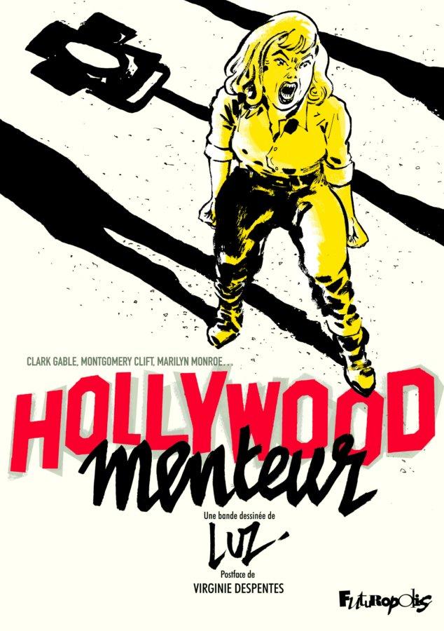 """""""Hollywood menteur"""". Luz. Ed. Futuropolis 2019, couverture et titre."""
