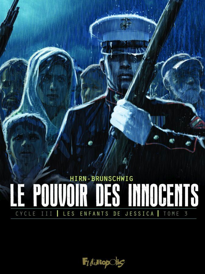 """""""Le Pouvoir des innocents"""". Luc Brunschwig (récit). Laurent Hirn (ill.). Cycle III. Tome 3. Luc Brunschwig (récit).Laurent Hirn (ill.). Ed. Futuropolis 2019, couverture et titre."""