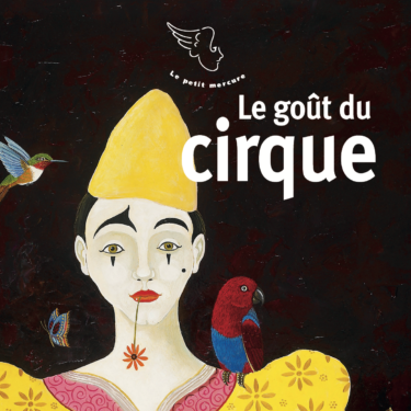 le gout du cirque, mercure, La Collection