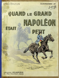 """""""Quand le grand Napoléon était petit"""" par Hinzelin / Collection particulière"""